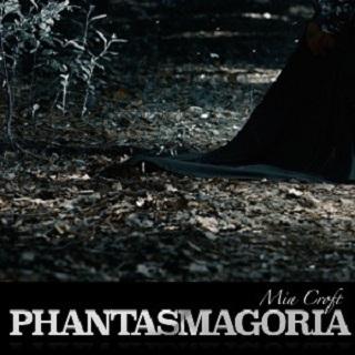 Mia Croft - PHANTASMAGORIA  MP3